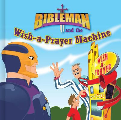 Bibleman and the Wish-a-Prayer Machine