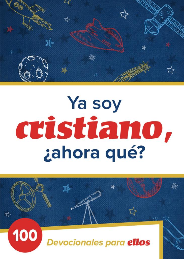 Ya Soy Cristiano–¿Ahora Qué?, eBook