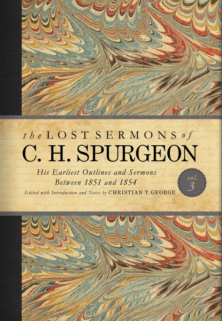 The Lost Sermons of C. H. Spurgeon Volume III