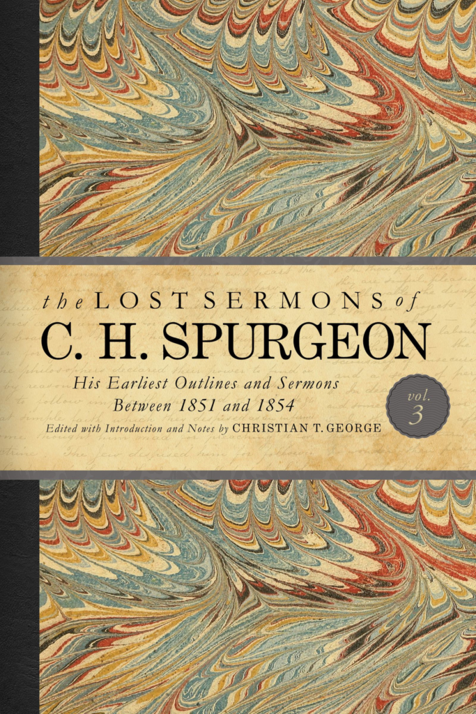 The Lost Sermons of C. H. Spurgeon Volume III, eBook