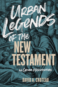 Urban Legends of the New Testament