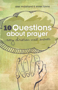 10 Questions about Prayer Every Christian Must Answer, eBook