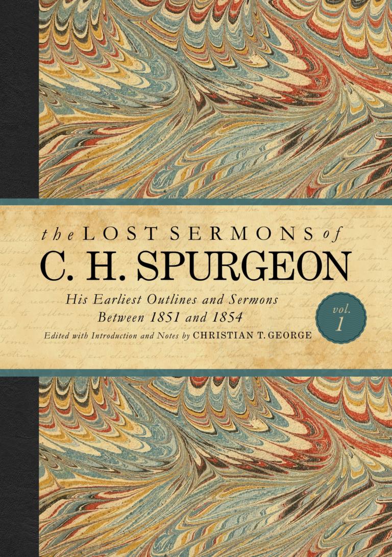 The Lost Sermons of C. H. Spurgeon Volume I