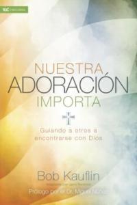 Nuestra adoración importa