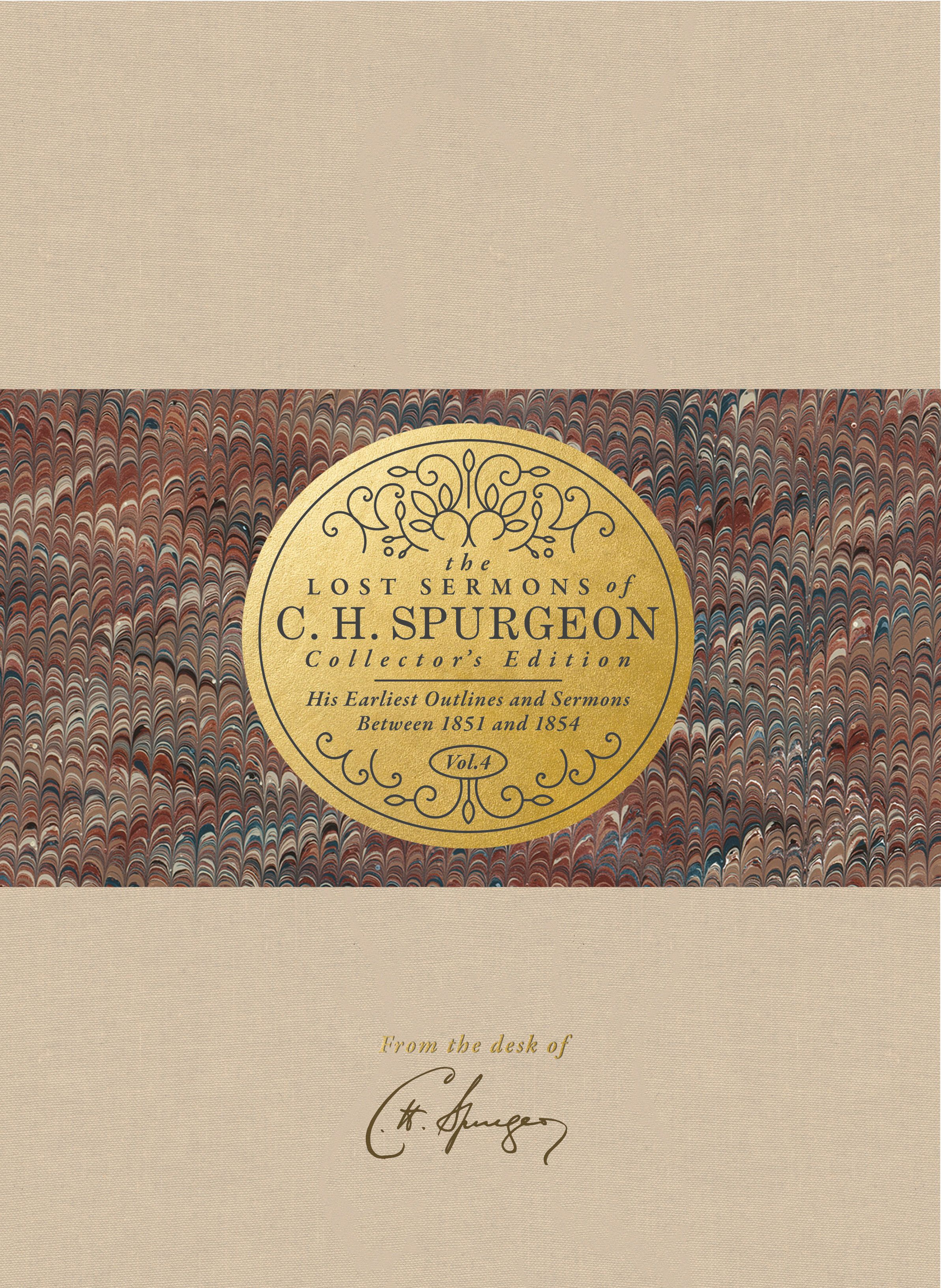 The Lost Sermons of C. H. Spurgeon Volume IV — Collector's Edition