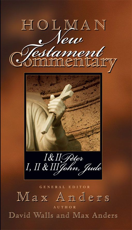 Holman New Testament Commentary – 1 & 2 Peter, 1 2 & 3 John and Jude, eBook
