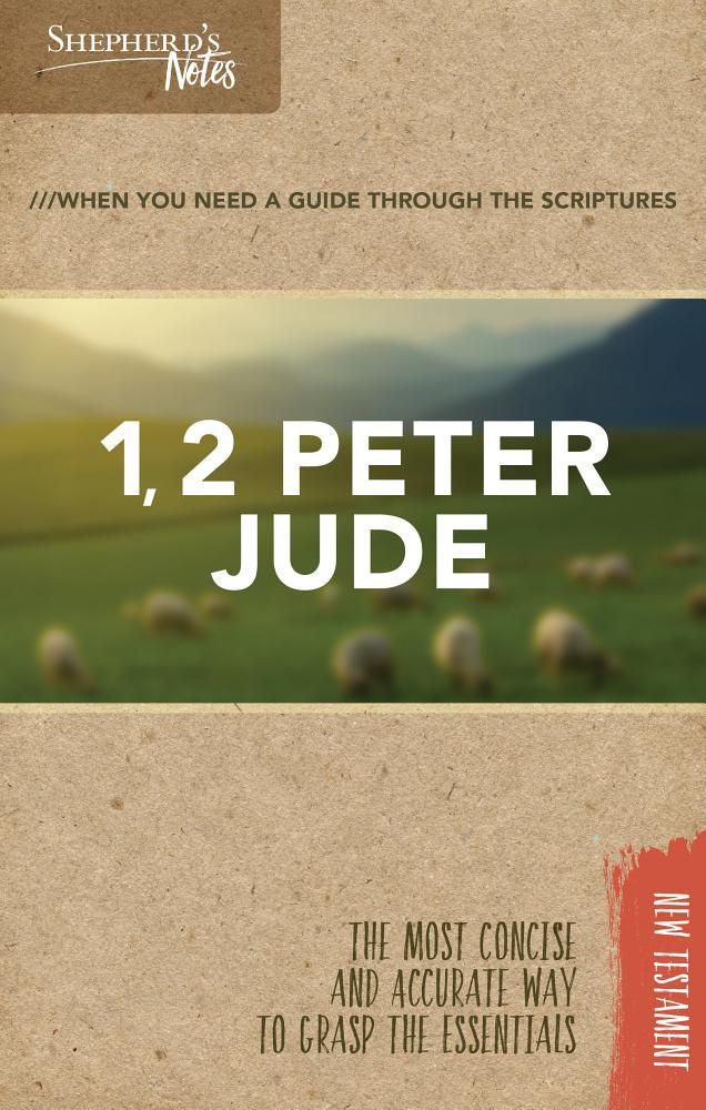 Shepherd's Notes: 1, 2 Peter, Jude