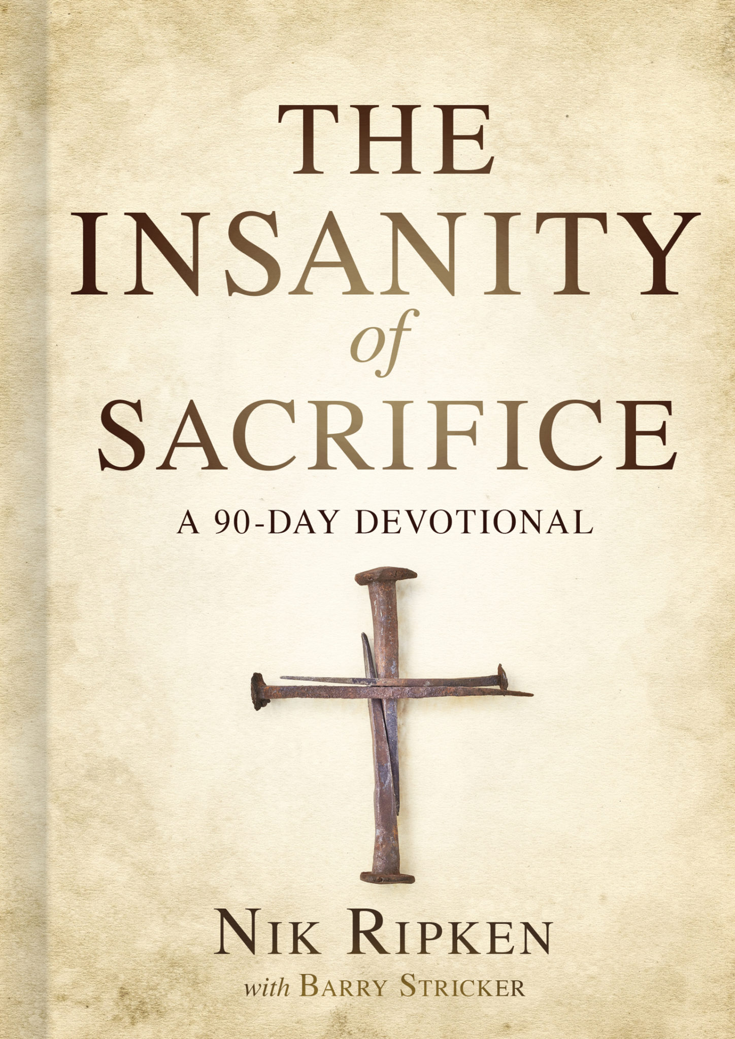 "Bestselling author of ""The Insanity of God,"" missions expert Nik Ripken to release new devotional on sacrifice, ""The Insanity of Sacrifice: A 90-Day Devotional"""