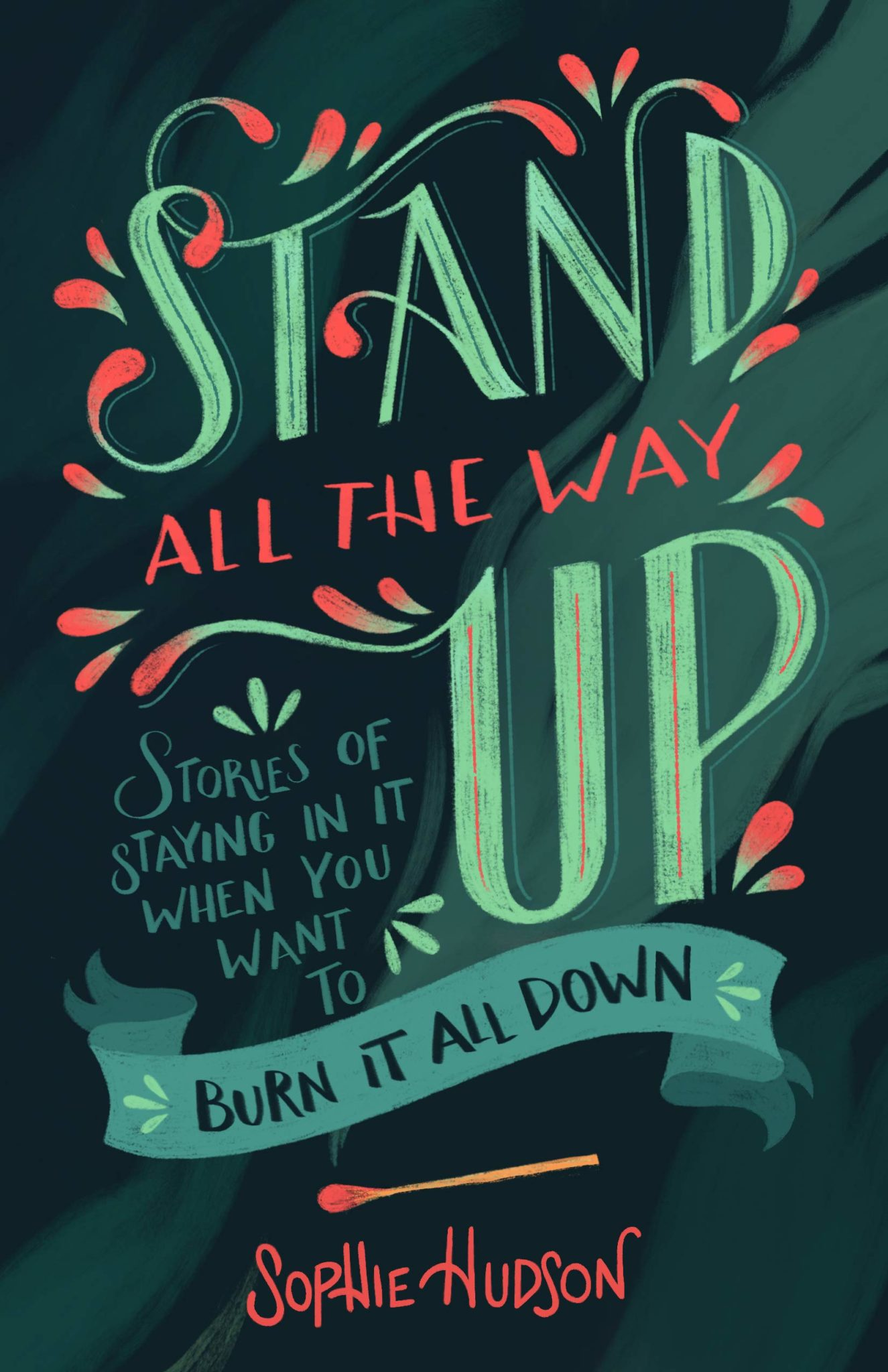 "Author Sophie Hudson brings humor, sass and spiritual insight to ""Stand All the Way Up,"" her new book on standing strong when life gets hard"