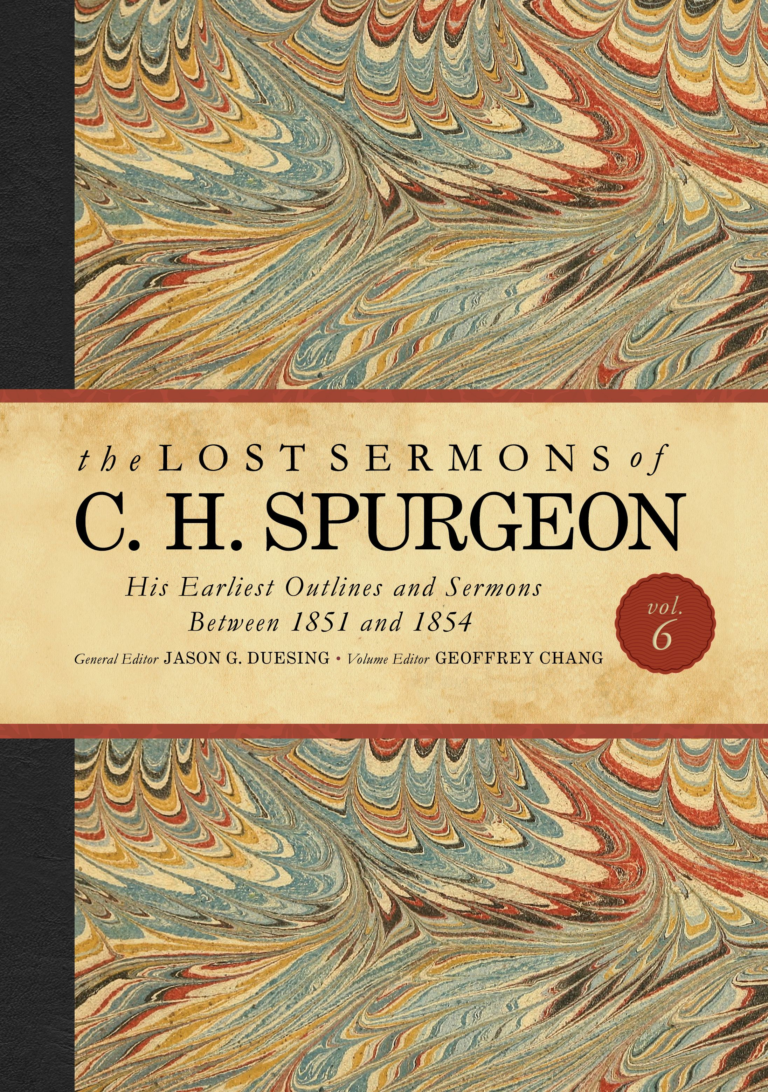 The Lost Sermons of C. H. Spurgeon Volume VI