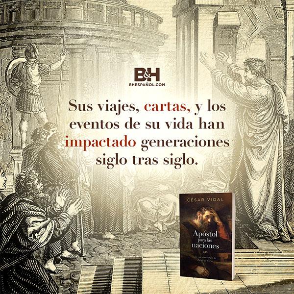 """Lifeway / Broadman and Holman presentan el libro """"Apóstol para las naciones"""", segunda obra publicada con el Dr. César Vidal"""