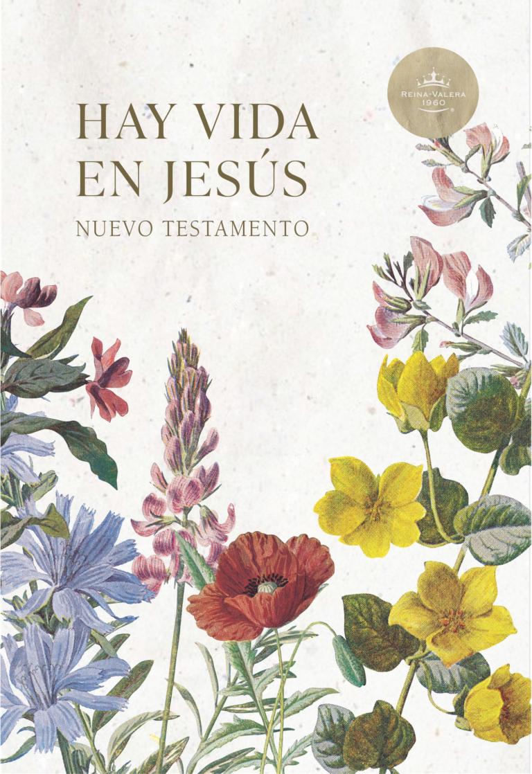 RVR 1960 Nuevo Testamento Hay vida en Jesús flores, tapa suave